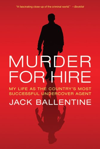 Murder for Hire: My Life as the Country's Most Successful Undercover Agent 9780312667771