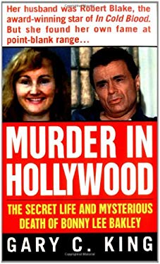 Murder in Hollywood: The Secret Life and Mysterious Death of Bonny Lee Bakley 9780312982768