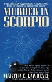 Murder in Scorpio: A Fatal Crash Leads Parapsychologist P.I. Elizabeth Chase Down the Highway of Extrasensory Danger.