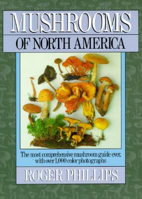 Mushrooms of North America: The Most Comprehensive Mushroom Guide Ever, with Over 1,000 Color... 9780316706131