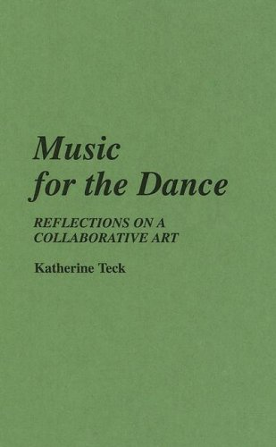 Music for the Dance: Reflections on a Collaborative Art 9780313263767