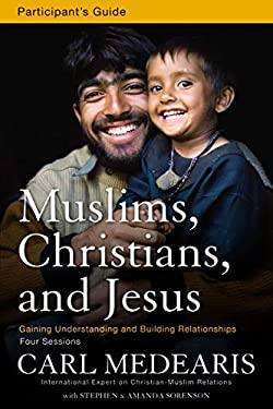 Muslims, Christians, and Jesus: Gaining Understanding and Building Relationships 9780310890867