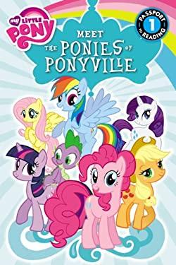 My Little Pony: Meet the Ponies of Ponyville (Passport to Reading Level 1)