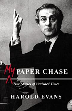 My Paper Chase: True Stories of Vanished Times 9780316031424