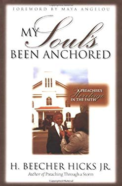 My Soul's Been Anchored: A Preacher's Heritage in the Faith 9780310221364