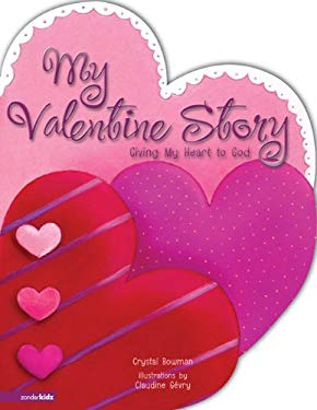 My Valentine Story: Giving My Heart to God 9780310711636