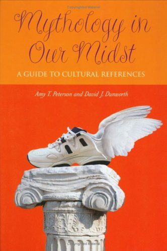 Mythology in Our Midst: A Guide to Cultural References 9780313321924