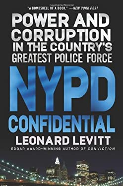 NYPD Confidential: Power and Corruption in the Country's Greatest Police Force 9780312380328