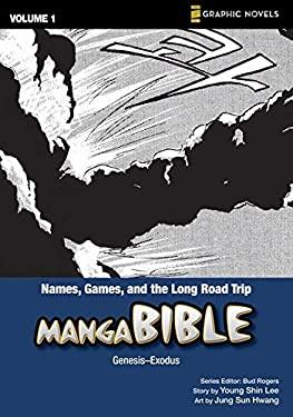 Names, Games, and the Long Road Trip: Genesis-Exodus 9780310712879