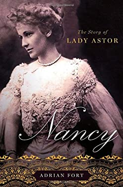 Nancy: The Story of Lady Astor 9780312599034