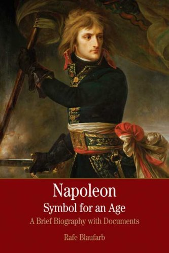 Napoleon: A Symbol for an Age: A Brief History with Documents 9780312431105