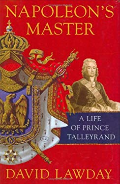 Napoleon's Master: A Life of Prince Talleyrand 9780312372972
