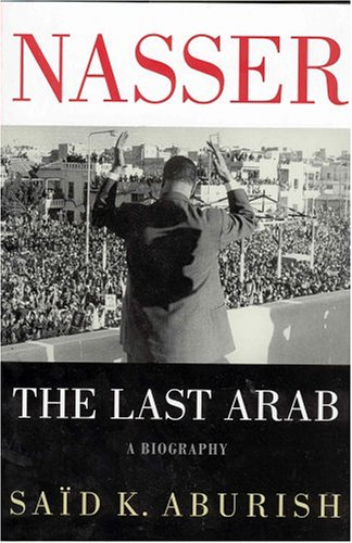 Nasser: The Last Arab 9780312286835