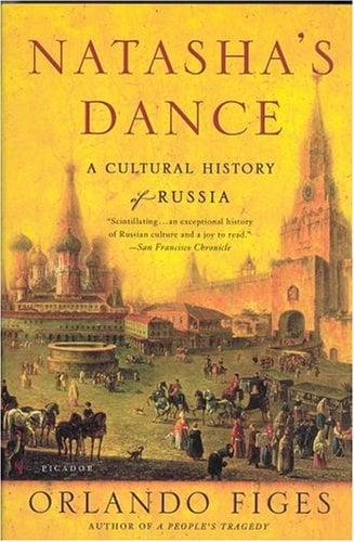 Natasha's Dance: A Cultural History of Russia 9780312421953
