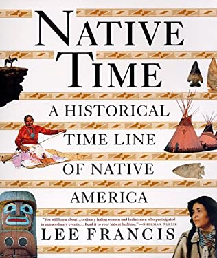 Native Time: A Historical Time Line of Native America 9780312181413