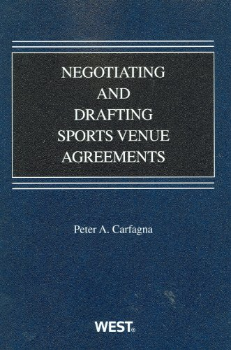 Negotiating and Drafting Sports Venue Agreements 9780314271488