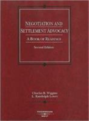 Negotiation and Settlement Advocacy: A Book of Readings 9780314147288