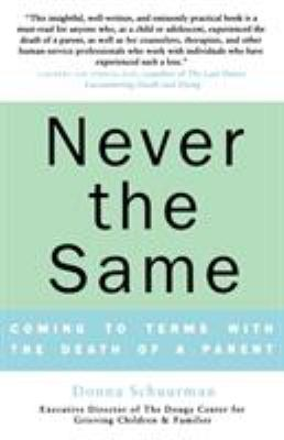 Never the Same: Coming to Terms with the Death of a Parent 9780312330958