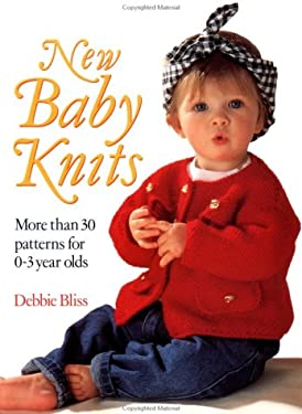 New Baby Knits: More Than 30 Patterns for 0-3 Year Olds 9780312073978
