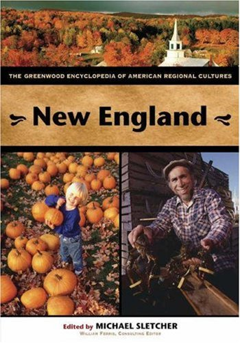 New England: The Greenwood Encyclopedia of American Regional Cultures 9780313327537