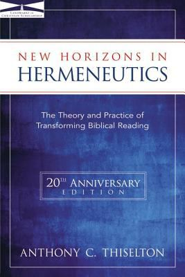 New Horizons in Hermeneutics: The Theory and Practice of Transforming Biblical Reading 9780310217626