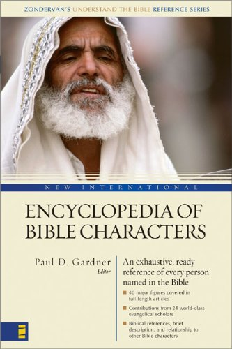 New International Encyclopedia of Bible Characters: The Complete Who's Who in the Bible 9780310240075