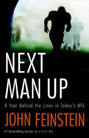 Next Man Up: A Year Behind the Lines in Today's NFL 9780316009645