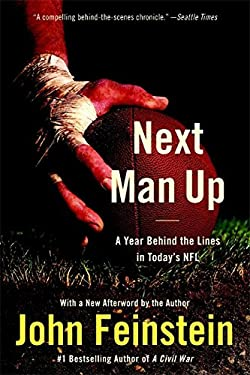 Next Man Up: A Year Behind the Lines in Today's NFL 9780316013284