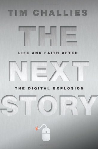 The Next Story: Life and Faith After the Digital Explosion 9780310329039