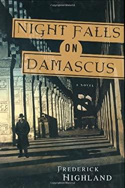 Night Falls on Damascus 9780312337896