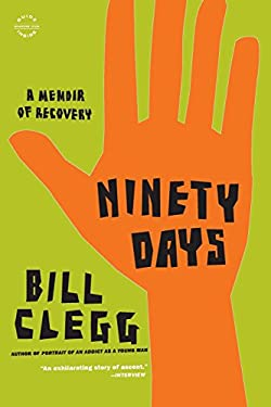 Ninety Days: A Memoir of Recovery 9780316122542