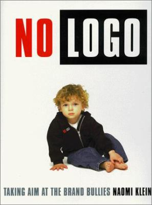 No LOGO: Taking Aim at the Brand Bullies 9780312203436