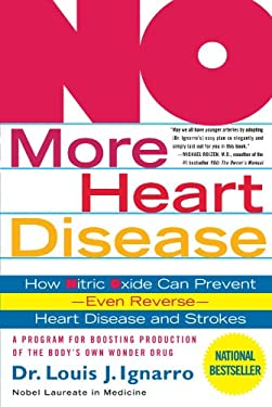 No More Heart Disease: How Nitric Oxide Can Prevent--Even Reverse--Heart Disease and Strokes 9780312335823