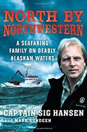 North by Northwestern: A Seafaring Family on Deadly Alaskan Waters 945468