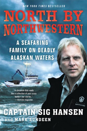 North by Northwestern: A Seafaring Family on Deadly Alaskan Waters 9780312672546