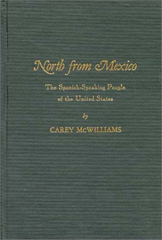 North from Mexico: The Spanish-Speaking People of the United States; New Edition, Updated by Matt S. Meier 9780313266317
