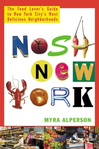 Nosh New York: The Food Lover's Guide to New York City's Most Delicious Neighborhoods 9780312304171