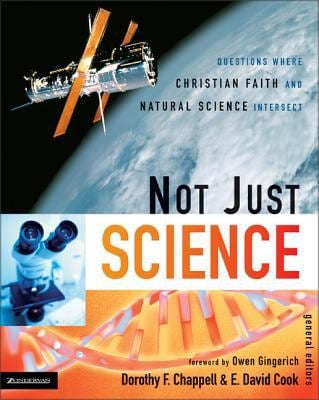 Not Just Science: Questions Where Christian Faith and Natural Science Intersect 9780310263838
