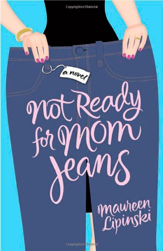 Not Ready for Mom Jeans 9780312537289
