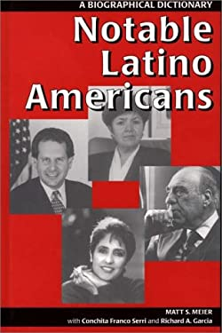 Notable Latino Americans: A Biographical Dictionary 9780313291050