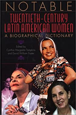 Notable Twentieth-Century Latin American Women: A Biographical Dictionary 9780313311123