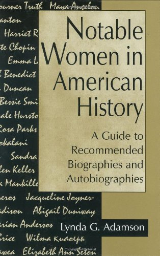Notable Women in American History: A Guide to Recommended Biographies and Autobiographies 9780313295843