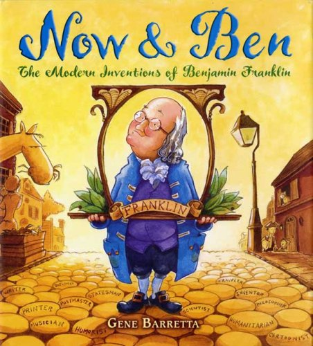 Now & Ben: The Modern Inventions of Benjamin Franklin 9780312535698