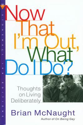 Now That I'm Out What Do I Do?: Thoughts on Living Deliberately 9780312195182