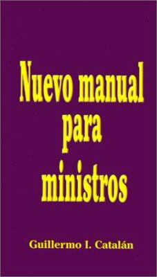 Nuevo Manual Para Ministros = The New Minister's Manual 9780311421060