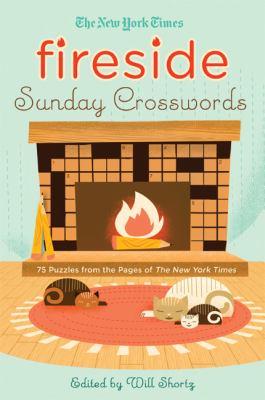 The New York Times Fireside Sunday Crosswords: 75 Puzzles from the Pages of the New York Times 9780312645465