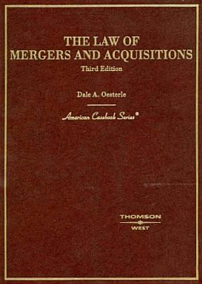 Oesterle's the Law of Mergers and Acquisitions, 3D 9780314153913