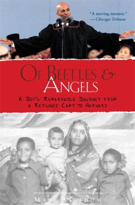 Of Beetles & Angels: A Boy's Remarkable Journey from a Refugee Camp to Harvard 9780316826204