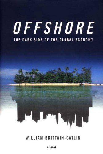 Offshore: The Dark Side of the Global Economy 9780312425586