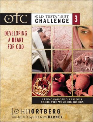 Old Testament Challenge Volume 3: Developing a Heart for God: Life-Changing Lessons from the Wisdom Books 9780310250319